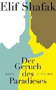 www.geniaklokal.de/buch/allerleibuch - Shafak, Elif - Der Geruch des Paradieses - 9783036957524, Buch