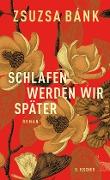 www.geniaklokal.de/buch/allerleibuch - Bánk, Zsuzsa - Schlafen werden wir später - 9783100052247, Buch