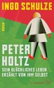 www.geniaklokal.de/buch/allerleibuch - Schulze, Ingo - Peter Holtz - 9783103972047, Buch
