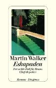 www.geniaklokal.de/buch/allerleibuch - Walker, Martin - Eskapaden - 9783257069686, Buch