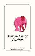 www.geniaklokal.de/buch/allerleibuch - Suter, Martin - Elefant - 9783257069709, Buch