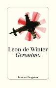 www.geniaklokal.de/buch/allerleibuch - Winter, Leon de - Geronimo - 9783257069716, Buch