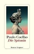 www.geniaklokal.de/buch/allerleibuch - Coelho, Paulo - Die Spionin - 9783257069778, Buch
