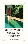 www.geniaklokal.de/buch/allerleibuch - Walker, Martin - Eskapaden - 9783257243949, Buch