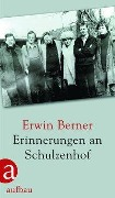 www.geniaklokal.de/buch/allerleibuch - Berner, Erwin - Erinnerungen an Schulzenhof - 9783351036157, Buch