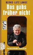 www.geniaklokal.de/buch/allerleibuch - Lange, Bernd-Lutz - Das gabs früher nicht - 9783351036508, Buch