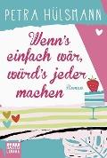 www.geniaklokal.de/buch/allerleibuch - Hülsmann, Petra - Wenn's einfach wär, würd's jeder machen - 9783404176908, Buch