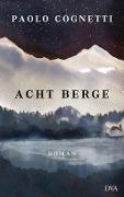 www.geniaklokal.de/buch/allerleibuch - Cognetti, Paolo - Acht Berge - 9783421047786, Buch