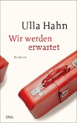 www.geniaklokal.de/buch/allerleibuch - Hahn, Ulla - Wir werden erwartet - 9783421047823, Buch