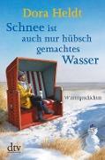 www.geniaklokal.de/buch/allerleibuch - Heldt, Dora - Schnee ist auch nur hübschgemachtes Wasser - 9783423216944, Buch