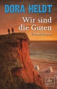 www.geniaklokal.de/buch/allerleibuch - Heldt, Dora - Wir sind die Guten - 9783423261494, Buch