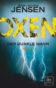 www.geniaklokal.de/buch/allerleibuch - Jensen, Jens Henrik - Oxen. Der dunkle Mann - 9783423261791, Buch