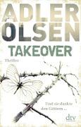 www.geniaklokal.de/buch/allerleibuch - Adler-Olsen, Jussi - TAKEOVER. Und sie dankte den Göttern ... - 9783423280709, Buch