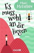www.geniaklokal.de/buch/allerleibuch - McFarlane, Mhairi - Es muss wohl an dir liegen - 9783426517956, Buch
