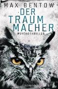 www.geniaklokal.de/buch/allerleibuch - Bentow, Max - Der Traummacher - 9783442205103, Buch