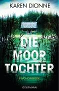 www.geniaklokal.de/buch/allerleibuch - Dionne, Karen - Die Moortochter - 9783442205356, Buch