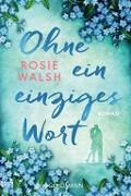www.geniaklokal.de/buch/allerleibuch - Walsh, Rosie - Ohne ein einziges Wort - 9783442487387, Buch