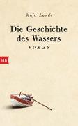 www.geniaklokal.de/buch/allerleibuch - Lunde, Maja - Die Geschichte des Wassers - 9783442757749, Buch