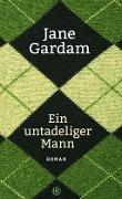 www.geniaklokal.de/buch/allerleibuch - Gardam, Jane - Ein untadeliger Mann - 9783446249240, Buch