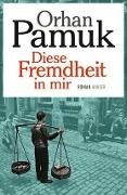 www.geniaklokal.de/buch/allerleibuch - Pamuk, Orhan - Diese Fremdheit in mir - 9783446250581, Buch
