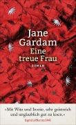 www.geniaklokal.de/buch/allerleibuch - Gardam, Jane - Eine treue Frau - 9783446250741, Buch