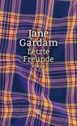 www.geniaklokal.de/buch/allerleibuch - Gardam, Jane - Letzte Freunde - 9783446252905, Buch