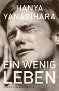 www.geniaklokal.de/buch/allerleibuch - Yanagihara, Hanya - Ein wenig Leben - 9783446254718, Buch