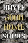 www.geniaklokal.de/buch/allerleibuch - Boyle, T. C. - Good Home - 9783446258082, Buch