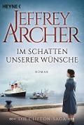 www.geniaklokal.de/buch/allerleibuch - Archer, Jeffrey - Im Schatten unserer Wünsche - 9783453419919, Buch