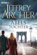 www.geniaklokal.de/buch/allerleibuch - Archer, Jeffrey - Abels Tochter - 9783453422049, Buch