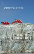 www.geniaklokal.de/buch/allerleibuch - Sten, Viveca - Tödliche Nachbarschaft - 9783462047363, Buch