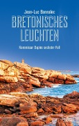 www.geniaklokal.de/buch/allerleibuch - Bannalec, Jean-Luc - Bretonisches Leuchten - 9783462050561, Buch