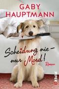 www.geniaklokal.de/buch/allerleibuch - Hauptmann, Gaby - Scheidung nie - nur Mord! - 9783492060691, Buch