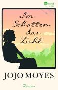 www.geniaklokal.de/buch/allerleibuch - Moyes, Jojo - Im Schatten das Licht - 9783499267352, Buch