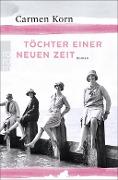 www.geniaklokal.de/buch/allerleibuch - Korn, Carmen - Töchter einer neuen Zeit - 9783499272134, Buch