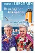 www.geniaklokal.de/buch/allerleibuch - Bergmann, Renate - Besser als Bus fahren - 9783499290947, Buch
