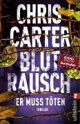 www.genialokal.de/buchhandlung/buxtehude/allerleibuch - Carter, Chris - Blutrausch - Er muss töten - 9783548289533, Buch