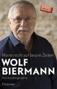 www.geniaklokal.de/buch/allerleibuch - Biermann, Wolf - Warte nicht auf bessre Zeiten! - 9783549074732, Buch
