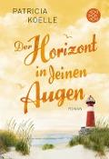 www.geniaklokal.de/buch/allerleibuch - Koelle, Patricia - Der Horizont in deinen Augen - 9783596032983, Buch