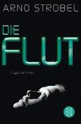 www.geniaklokal.de/buch/allerleibuch - Strobel, Arno - Die Flut - 9783596198351, Buch