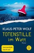www.geniaklokal.de/buch/allerleibuch - Wolf, Klaus-Peter - Totenstille im Watt - 9783596297641, Buch