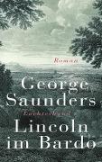 www.genialokal.de/buchhandlung/buxtehude/allerleibuch - Saunders, George - Lincoln im Bardo - 9783630875521, Buch