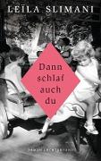 www.geniaklokal.de/buch/allerleibuch - Slimani, Leïla - Dann schlaf auch du - 9783630875545, Buch