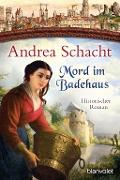 www.geniaklokal.de/buch/allerleibuch - Schacht, Andrea - Mord im Badehaus - 9783734103797, Buch