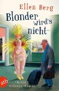 www.geniaklokal.de/buch/allerleibuch - Berg, Ellen - Blonder wird's nicht - 9783746631905, Buch