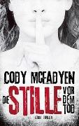 www.geniaklokal.de/buch/allerleibuch - Mcfadyen, Cody - Die Stille vor dem Tod - 9783785725665, Buch