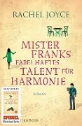 www.geniaklokal.de/buch/allerleibuch - Joyce, Rachel - Mister Franks fabelhaftes Talent für Harmonie - 9783810510822, Buch