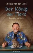 www.geniaklokal.de/buch/allerleibuch - Lippe, Jürgen von der - Der König der Tiere - 9783813507300, Buch