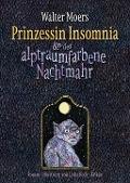 www.geniaklokal.de/buch/allerleibuch - Moers, Walter - Prinzessin Insomnia & der alptraumfarbene Nachtmahr - 9783813507850, Buch