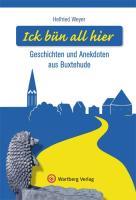 Ick-bün-all-hier-Geschichten-und-Anekdoten-aus-Buxtehude-ISBN-9783831321568